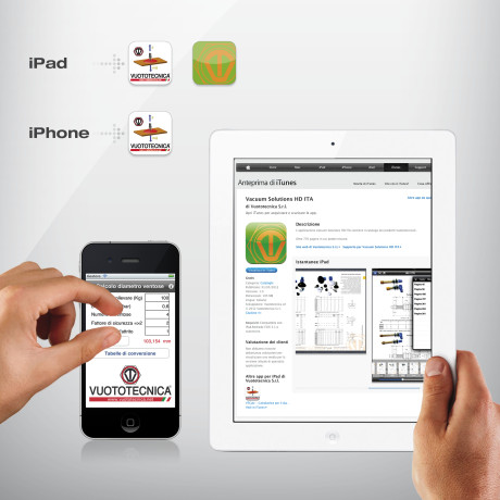 Vuototecnica applications for i-Pad and i-Phone, both available from the Apple Store.